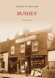 Bushey : Images of England, Paperback / softback Book