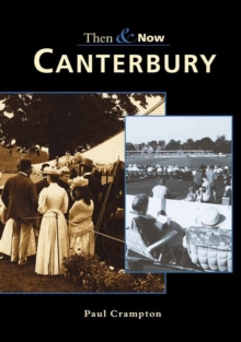 CANTERBURY THEN AND NOW, Paperback / softback Book