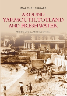 Around Yarmouth, Totland and Freshwater, Paperback / softback Book