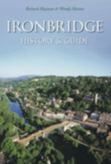 Ironbridge: History & Guide, Paperback / softback Book