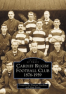 Cardiff Rugby Football Club 1876-1939 : Images of Sport, Paperback / softback Book