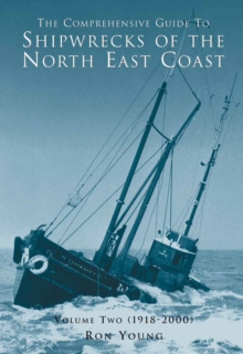 The Comprehensive Guide to Shipwrecks of the North East Coast, Paperback Book