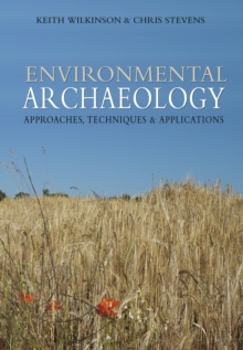 Environmental Archaeology : Approaches, Techniques & Applications, Paperback / softback Book