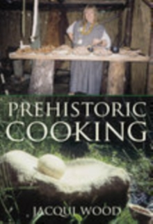Prehistoric Cooking, Paperback Book