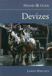 Devizes : History & Guide, Paperback Book