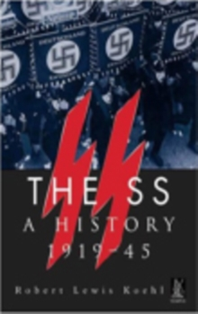 The SS : A History 1919-1945, Paperback Book