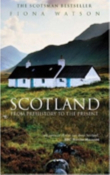 Scotland from Pre-History to the Present, Paperback / softback Book