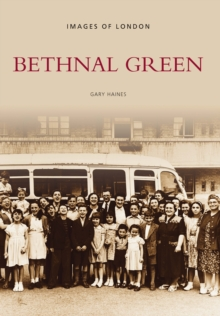 Bethnal Green : Images of London, Paperback / softback Book