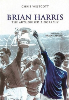 Brian Harris : The Authorised Biography, Paperback / softback Book