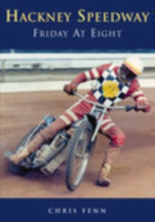 Hackney Speedway : Friday at Eight, Paperback / softback Book