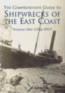 Shipwrecks of The East Coast Vol 1 1766-1917, Paperback Book