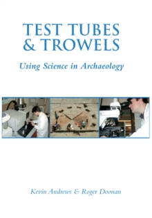 Test Tubes and Trowels : Using Science in Archaeology, Paperback / softback Book