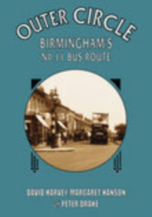 Outer Circle : Birmingham's No 11 Bus Route, Paperback / softback Book