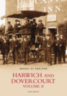 Harwich and Dovercourt Volume II, Paperback / softback Book