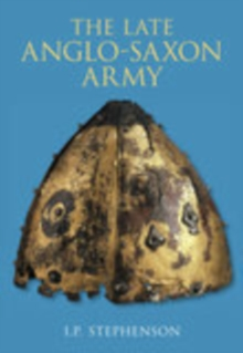 The Late Anglo-Saxon Army, Paperback / softback Book