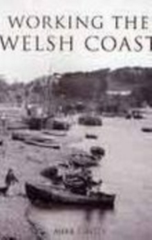 Working the Welsh Coast, Paperback / softback Book