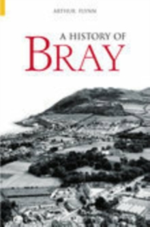 A History of Bray, Paperback / softback Book