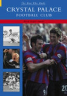The Man Who Made Crystal Palace FC, Paperback / softback Book