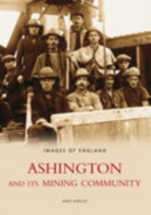 Ashington & Its Mining Community, Paperback / softback Book
