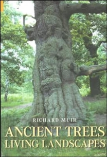 Ancient Trees, Living Landscapes, Hardback Book