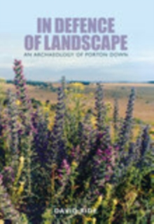 In Defence of Landscape : An Archaeology of Porton Down, Paperback / softback Book