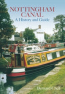 Nottingham Canal : A History and Guide, Paperback / softback Book