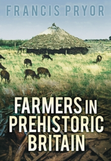 Farmers in Prehistoric Britain, Paperback / softback Book