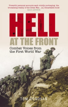 Hell at the Front : Combat Voices from the First World War, Paperback / softback Book