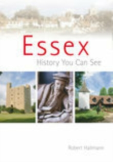 Essex: A History You Can See, Paperback / softback Book