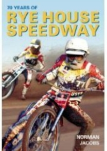 70 Years of Rye House Speedway, Paperback / softback Book