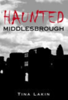 Haunted Middlesbrough, Paperback / softback Book