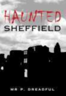 Haunted Sheffield, Paperback / softback Book