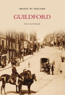 Guildford In Old Photographs, Paperback / softback Book