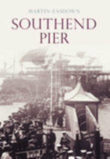 Southend Pier, Paperback / softback Book