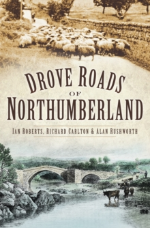 Drove Roads of Northumberland, Paperback / softback Book