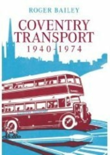 Coventry Transport 1940 - 1974, Paperback / softback Book