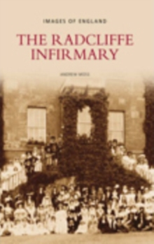 The Radcliffe Infirmary, Paperback Book