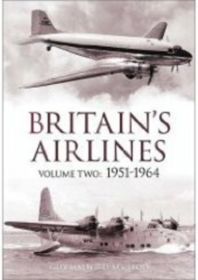 Britain's Airlines Volume Two : 1951-1964, Paperback / softback Book