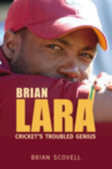 Brian Lara : Cricket's Troubled Genius, Hardback Book