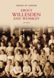 Around Willesden and Wembley, Paperback / softback Book