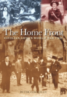The Home Front : Civilian Life in World War II, Paperback Book