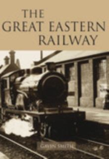 The Great Eastern Railway, Paperback / softback Book
