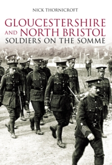 Gloucestershire and North Bristol Soldiers on the Somme, Paperback / softback Book