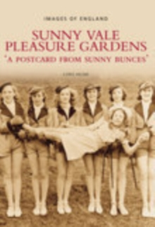 Sunny Vale Pleasure Gardens : A Postcard from Sunny Bunces, Paperback / softback Book