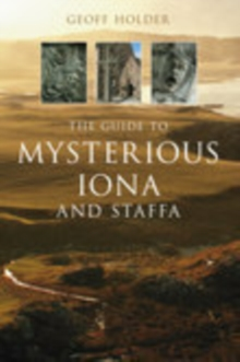 The Guide to Mysterious Iona and Staffa, Paperback / softback Book