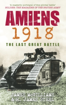 Amiens 1918 : The Last Great Battle, Paperback / softback Book