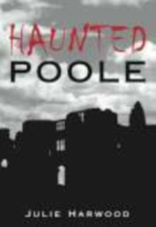 Haunted Poole, Paperback / softback Book
