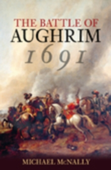 The Battle of Aughrim 1691, Paperback / softback Book