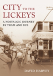 Birmingham By Bus : From the City to the Lickeys, Paperback / softback Book