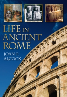 Life In Ancient Rome, Paperback / softback Book